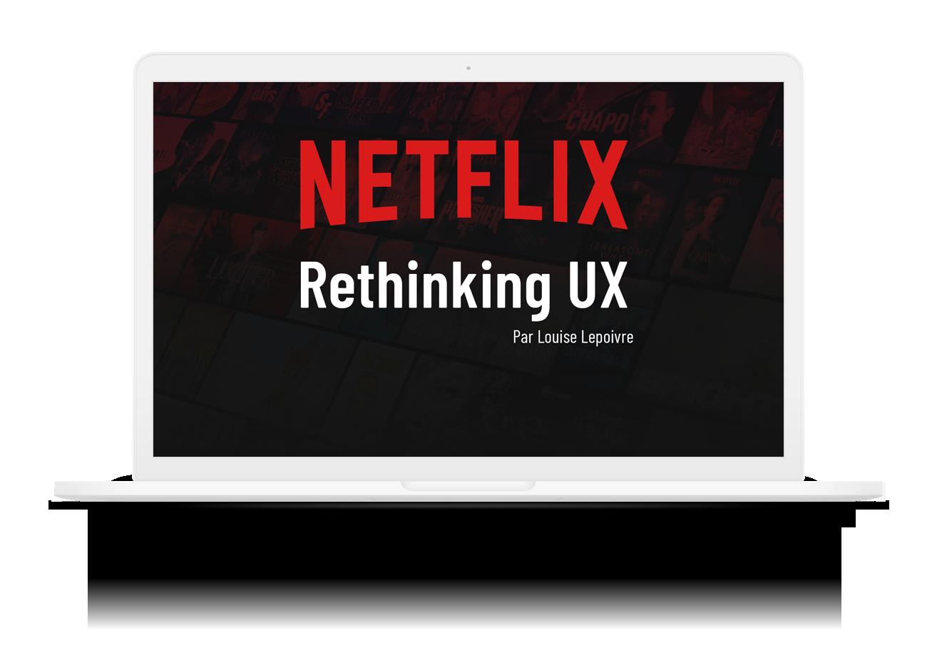 Macbook présentant la page d'accueil du projet rethinking UX pour Netflix
